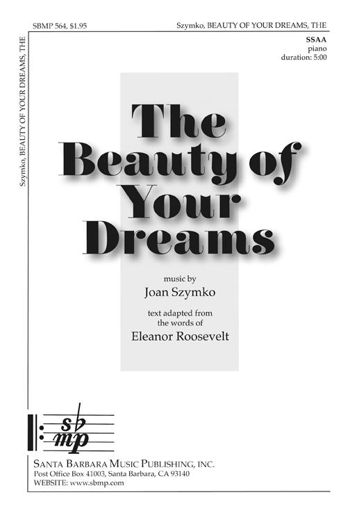 The Beauty of Your Dreams : SSAA : Joan Szymko : Joan Szymko : Sheet Music : SBMP564 : 964807005647