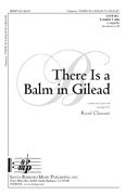 There Is a Balm in Gilead : SATB divisi : Rene Clausen : Rene Clausen : Sheet Music : SBMP611 : 964807006118