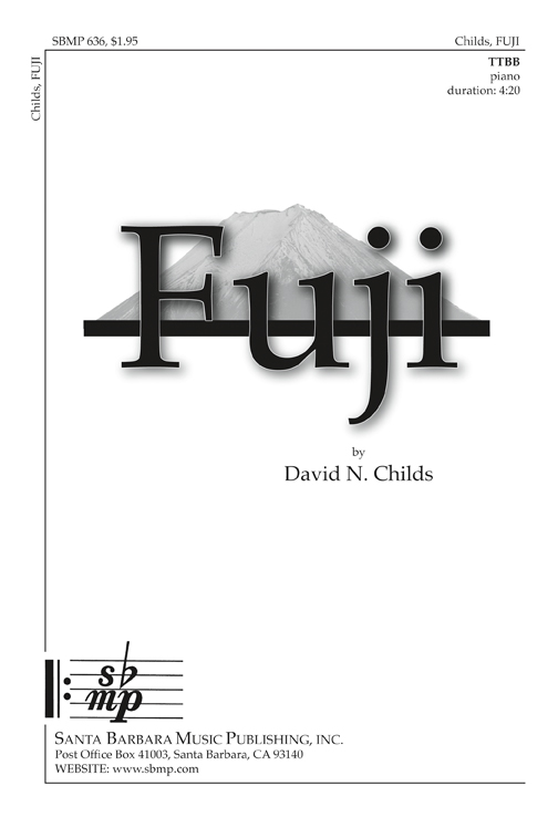 Fuji : TTBB : David N Childs : David N Childs : Sheet Music : SBMP636 : 964807006361