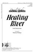 Healing River : SATB : Sheena Phillips : Sheena Phillips : Weavers : Sheet Music : SBMP696 : 964807006965