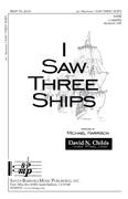 I Saw Three Ships : SATB : Michael Harrison : Michael Harrison :  1 CD : SBMP716 : 964807007160