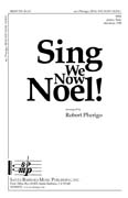 Sing We Now Noel! : SSA : Robert Pherigo : Robert Pherigo : Sheet Music : SBMP729 : 964807007290