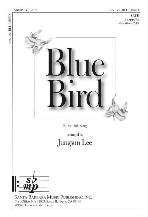 Blue Bird : SATB : Jungsun Lee : Jungsun Lee : Sheet Music : SBMP730 : 964807007306