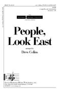 People, Look East : SATB : Drew Collins : Drew Collins : Sheet Music : SBMP732 : 964807007320