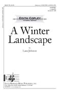 A Winter Landscape : SATB divisi : Lane Johnson : Lane Johnson : Sheet Music : SBMP790 : 964807007900