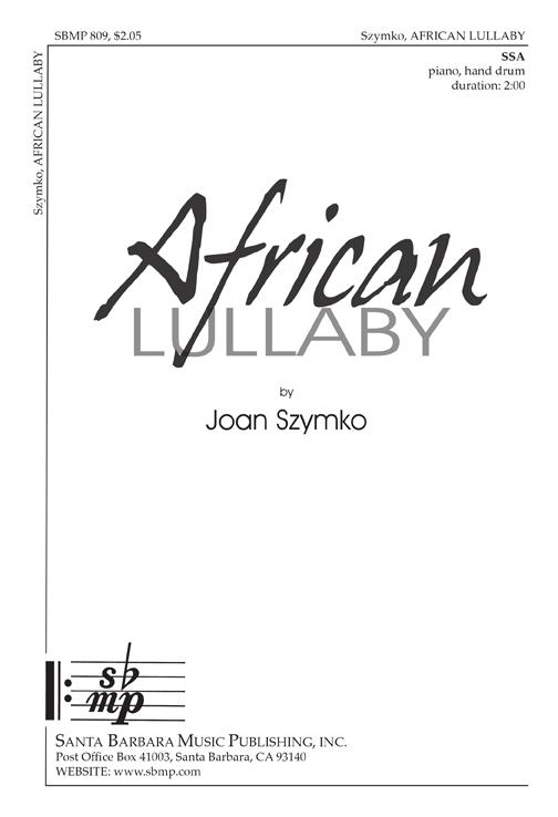 African Lullaby : SSA : Joan Szymko : Joan Szymko : Sheet Music : SBMP809 : 964807008099