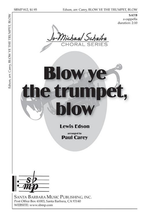 Blow ye the trumpet, blow : SATB : Lewis Edson; Paul Carey : Lewis Edson; Paul Carey : Sheet Music : SBMP812 : 964807008129