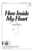 Here Inside My Heart : SATBB : Andrea Ramsey : Andrea Ramsey : Sheet Music : SBMP825 : 964807008259