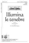 Illumina le tenebre : SATB : Joan Szymko : Joan Szymko : Sheet Music : SBMP861 : 964807008617
