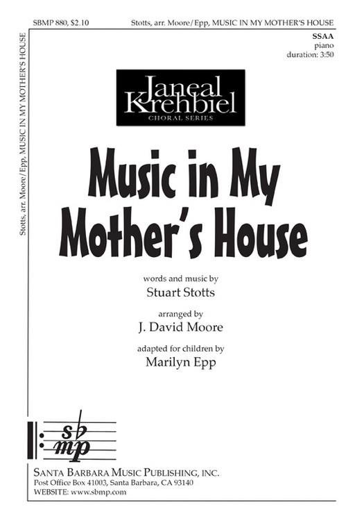 Music in My Mother's House : SSAA : Stuart Stotts; Marilyn Epp : Stuart Stotts; Marilyn Epp : Sheet Music : SBMP880 : 964807008808