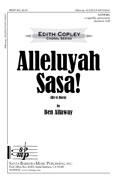 Alleluyah Sasa : SATB divisi : Ben Allaway : Ben Allaway : Sheet Music : SBMP881 : 964807008815