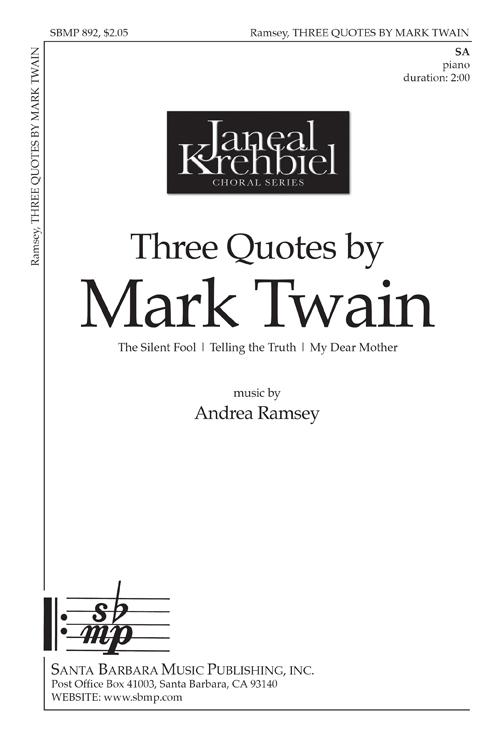 Three Quotes by Mark Twain : SA : Andrea Ramsey : Andrea Ramsey : Sheet Music : SBMP892 : 964807008921