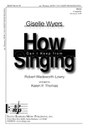 How Can I Keep from Singing? : SSAA : Robert Wadsworth Lowry; Karen P Thomas : Robert Wadsworth Lowry; Karen P Thomas : Sheet Music : SBMP894 : 964807008945
