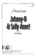 Johnny-O & Sally Anne! : SATB : Ken Berg : Ken Berg : Sheet Music : SBMP907 : 964807009072