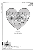 Wondrous Love : SSATB : Kevin S Foster : Kevin S Foster : Songbook : SBMP938 : 964807009386