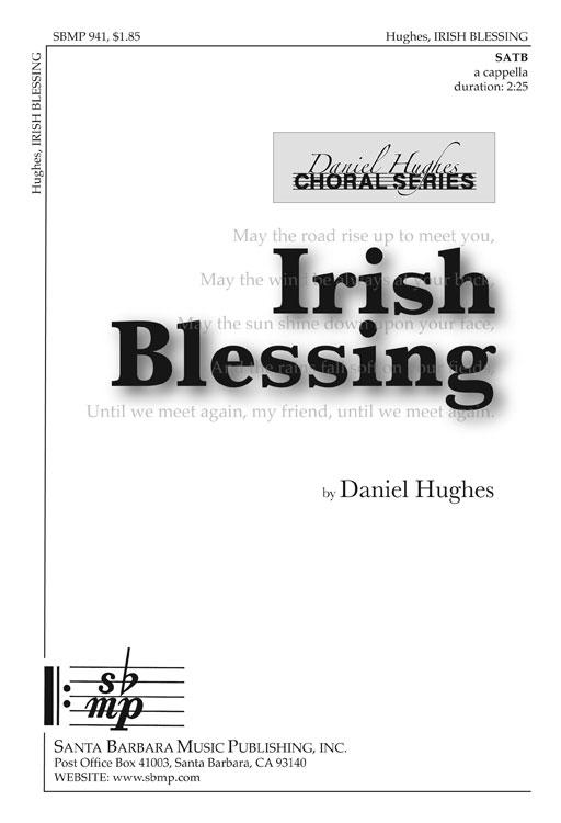 Irish Blessing : SATB : Daniel Hughes : Daniel Hughes :  1 CD : SBMP941 : 964807009416