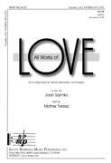 All Works of Love : SATB : Joan Szymko : Joan Szymko : Sheet Music : SBMP942 : 964807009423