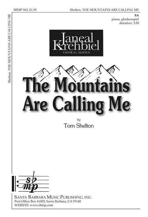 The Mountains Are Calling Me : SA : Tom Shelton : Tom Shelton : Sheet Music : SBMP943 : 964807009430