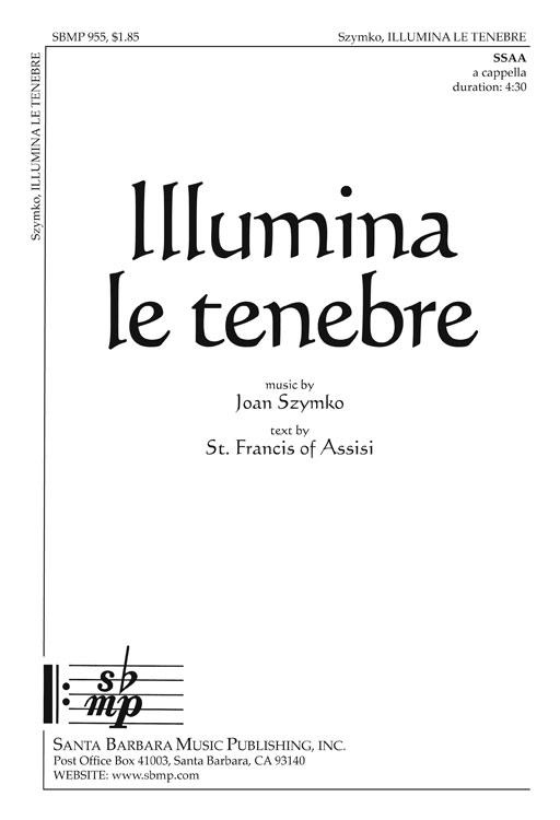 Illumina le tenebre : SSAA : Joan Szymko : Joan Szymko : Sheet Music : SBMP955 : 964807009553