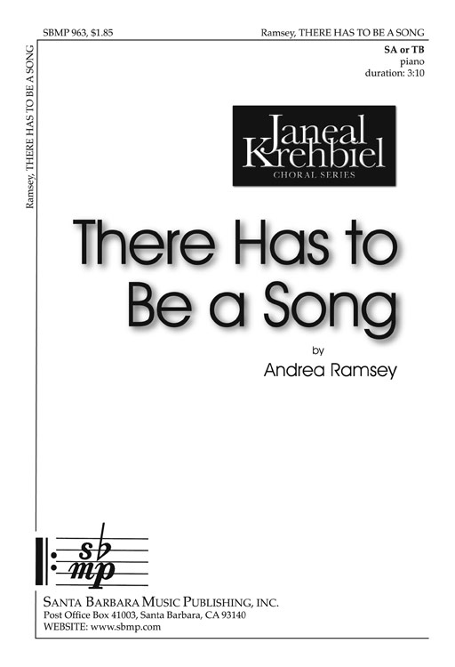 There Has to Be a Song : SA : Andrea Ramsey : Andrea Ramsey : Sheet Music : SBMP963 : 964807009638