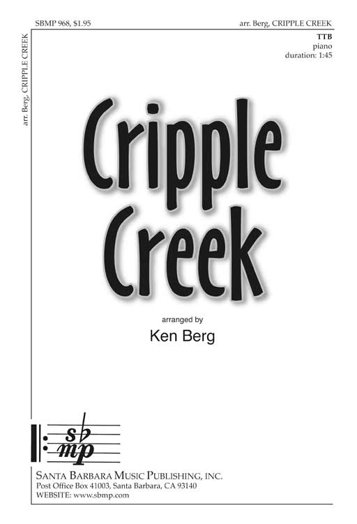 Cripple Creek : TTB : Ken Berg : Ken Berg : Sheet Music : SBMP968 : 964807009683