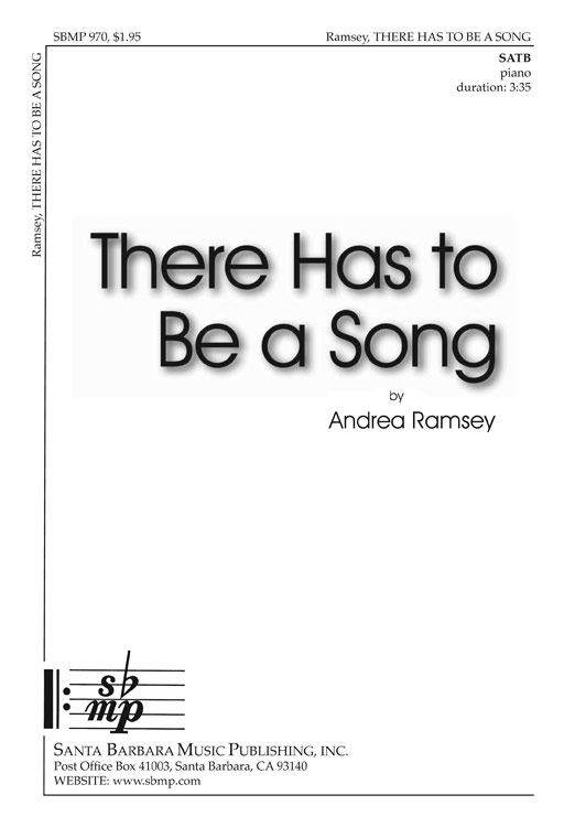 There Has to Be a Song : SATB : Andrea Ramsey : Andrea Ramsey : Sheet Music : SBMP970 : 964807009706