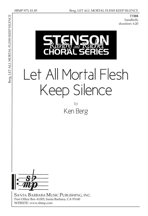 Let All Mortal Flesh Keep Silence : TTBB : Ken Berg : Ken Berg : Sheet Music : SBMP973 : 964807009737