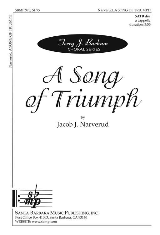 A Song of Triumph : SATB divisi : Jacob J. Narverud : Jacob J. Narverud : Sheet Music : SBMP978 : 964807009782