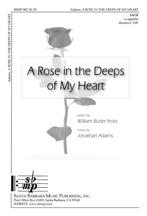 A Rose in the Deeps of My Heart : SATB : Jonathan Adams : Jonathan Adams : Sheet Music : SBMP982 : 964807009829