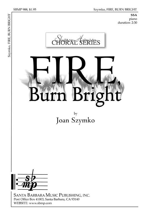 Fire, Burn Bright : SSA : Joan Szymko : Joan Szymko : Sheet Music : SBMP988 : 964807009881