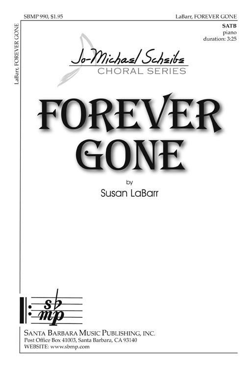 Forever Gone : SATB : Susan LaBarr : Susan LaBarr : Sheet Music : SBMP990 : 964807009904