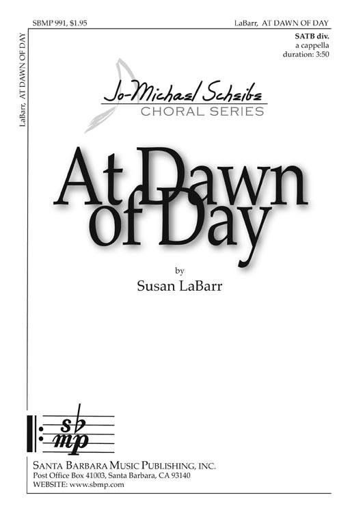 At Dawn of Day : SATB divisi : Susan LaBarr : Susan LaBarr : Sheet Music : SBMP991 : 964807009911