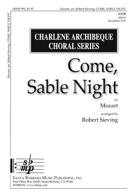 Come, Sable Night : SATB : Robert Sieving : Wolfgang Amadeus Mozart : Sheet Music : SBMP992 : 964807009928